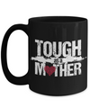 Tough as a Mother Coffee Mug