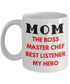 Mom The Boss, Master Chef, Best Listener, My Hero Coffee Mug