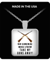 Men Square Pendant Necklace – No Liberal Will Ever Take My Guns Away