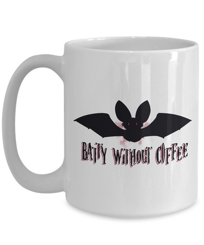 Halloween Mugs - 11oz Coffee Mug - Batty Without Coffee - Funny Ceramic Tea Cup For Men Women