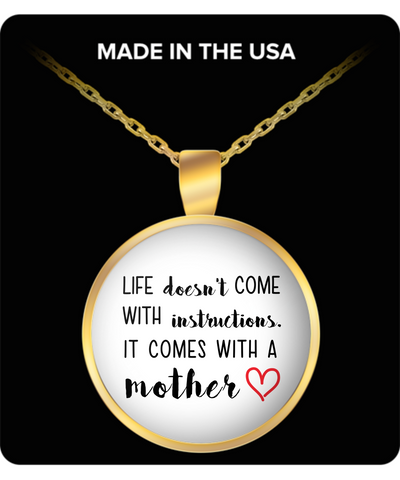 Mom Round Pendant Necklace – Life doesn't come with instructions. It comes with a Mother
