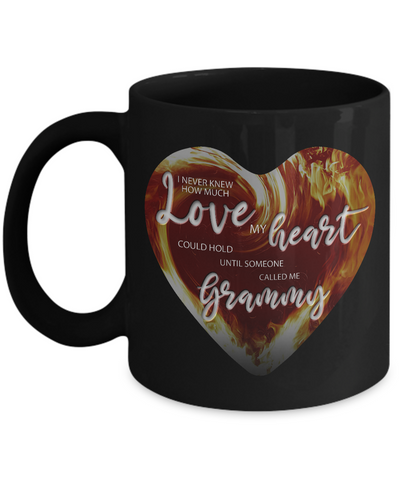 I Never Knew How Much Love My Heart Could Hold Until Someone Called Me Grammy Coffee Mug