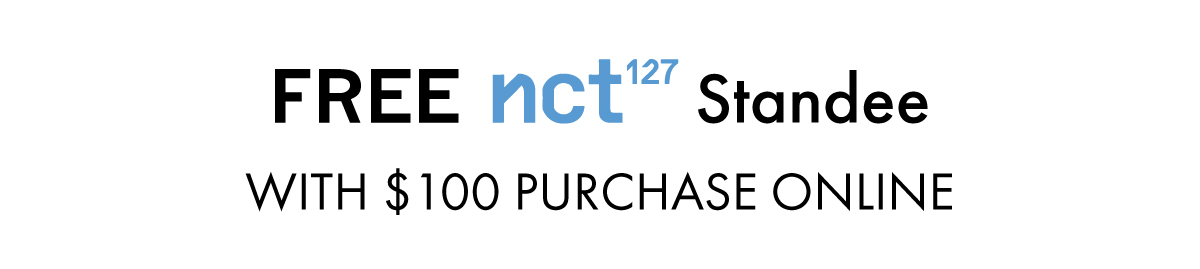 Free NCT127 standee with $100 purchase