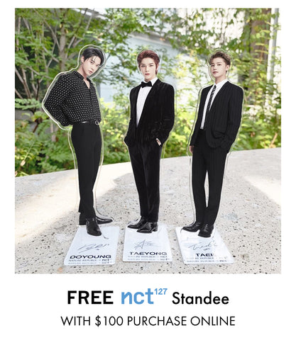 Free NCT 127 Standee with $100 Purchase Online