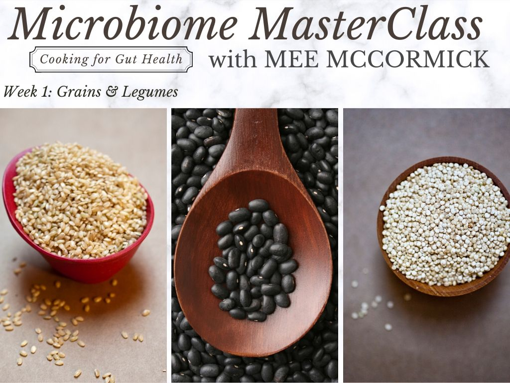 Microbiome MasterClass with Mee McCormick - WEEK 1: Grains & Legumes
