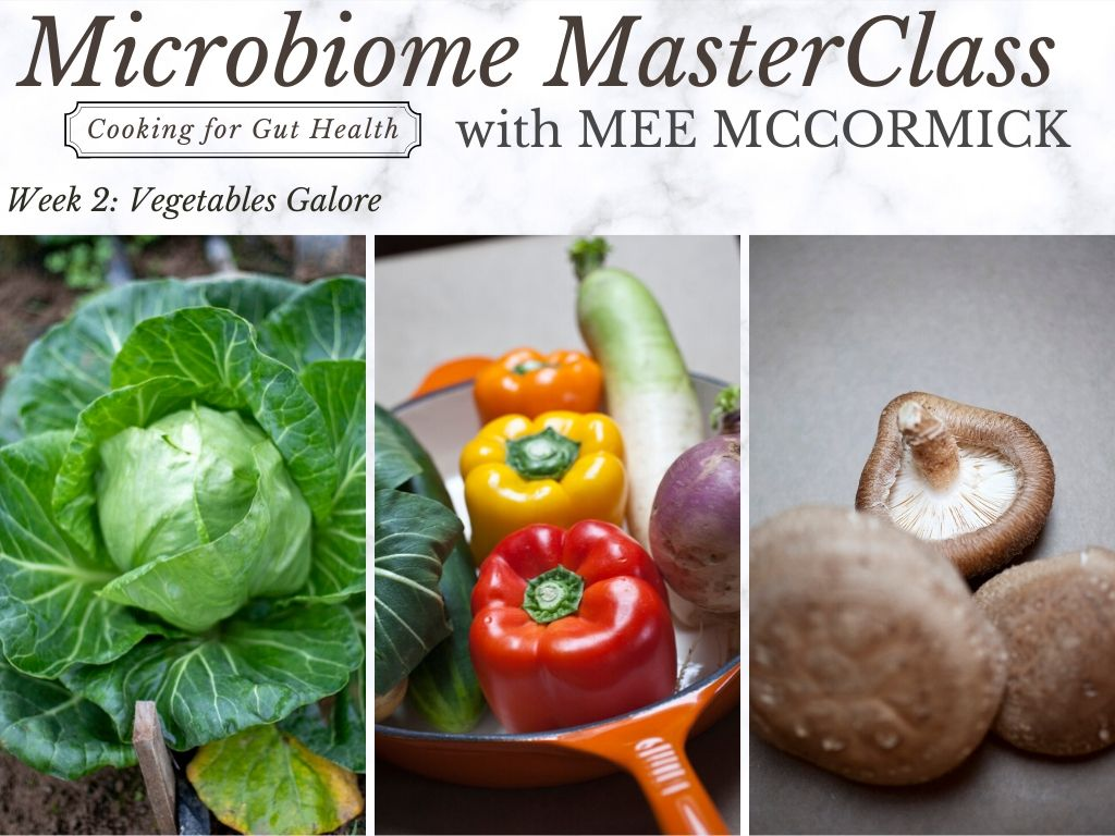 Microbiome MasterClass with Mee McCormick - WEEK 2: Vegetables Galore