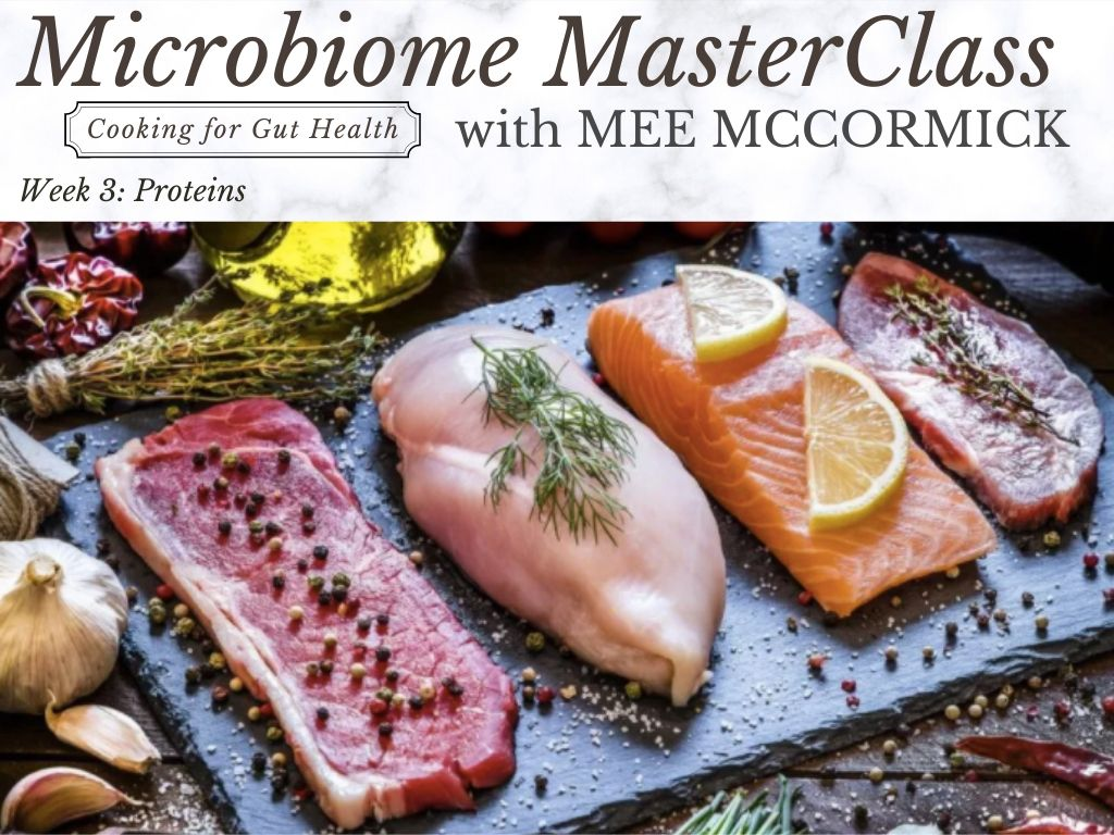 Microbiome MasterClass with Mee McCormick - WEEK 3: Proteins