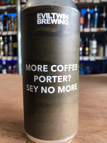Evil Twin - More Coffee Porter? Sey No More