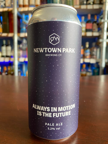 Newtown Park - Always In Motion Is The Future