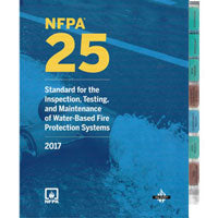 NFPA 25 Standard for the Inspection, Testing and Maintenance of Water-Based Fire Protection Systems