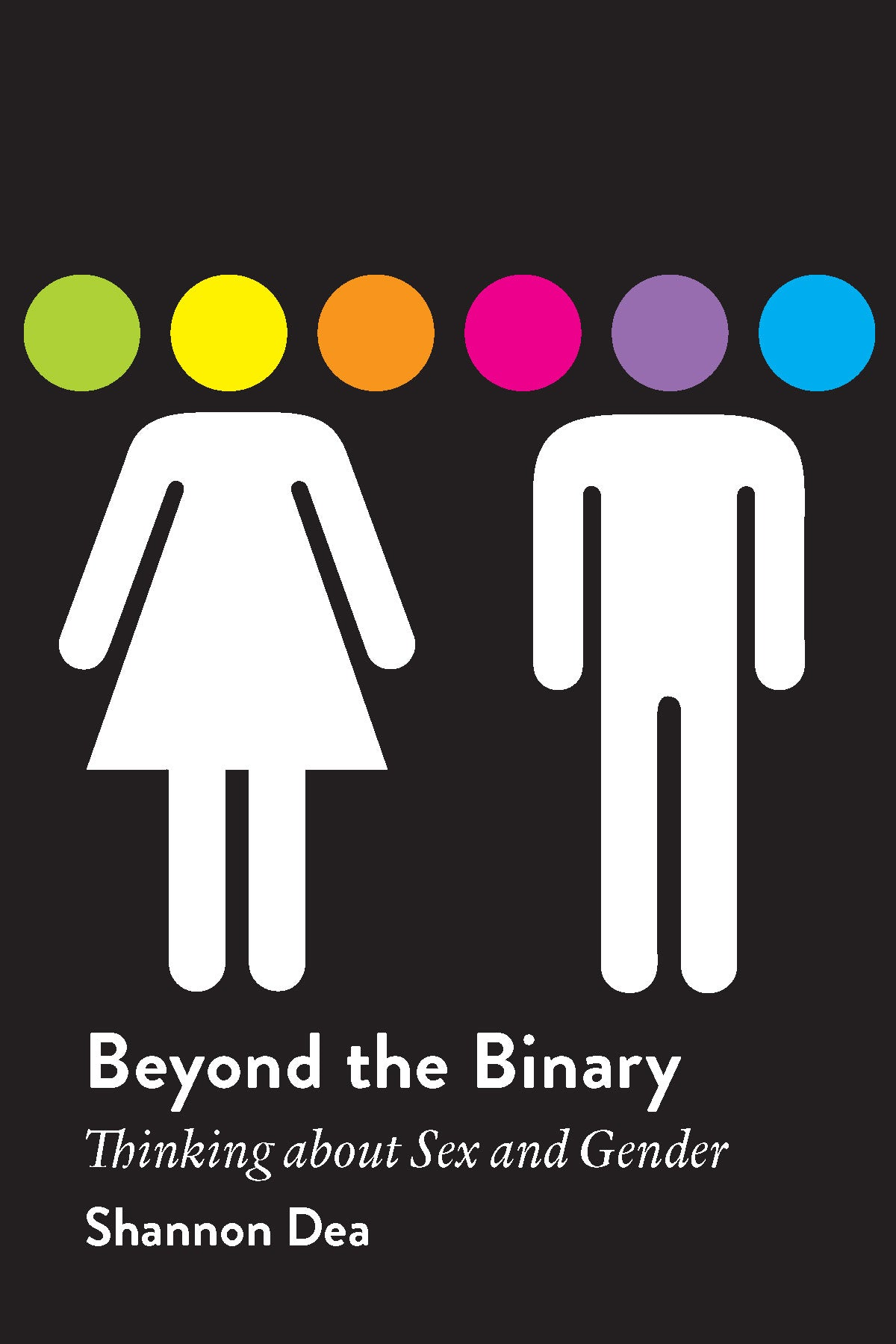 Beyond the Binary : Thinking About Sex and Gender