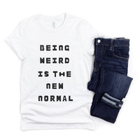 Being Weird Is The New Normal T-Shirt