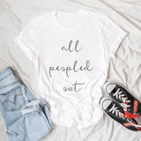 All Peopled Out T-Shirt