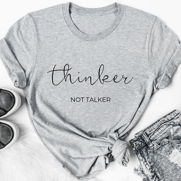 Thinker Not Talker T-Shirt