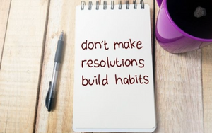 Stay on track in 2021 with your HABITS not RESOLUTIONS