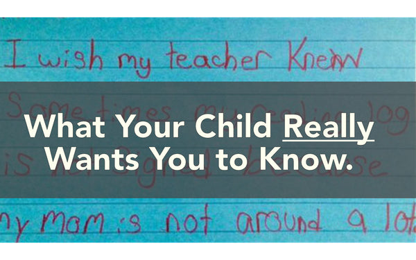 What your child really wants you to know