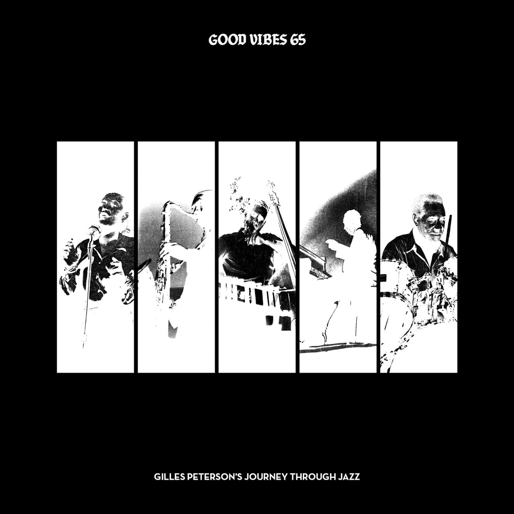Good Vibes 65 - Gilles Peterson's Journey Through Jazz