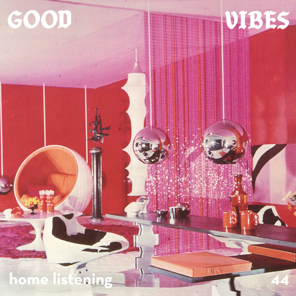 Good Vibes 44 - Mixed by Home Listening