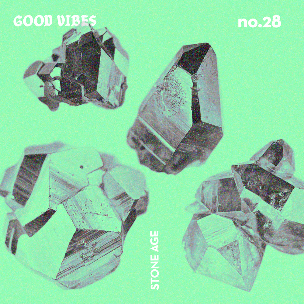 Good Vibes 28 - Stone Age