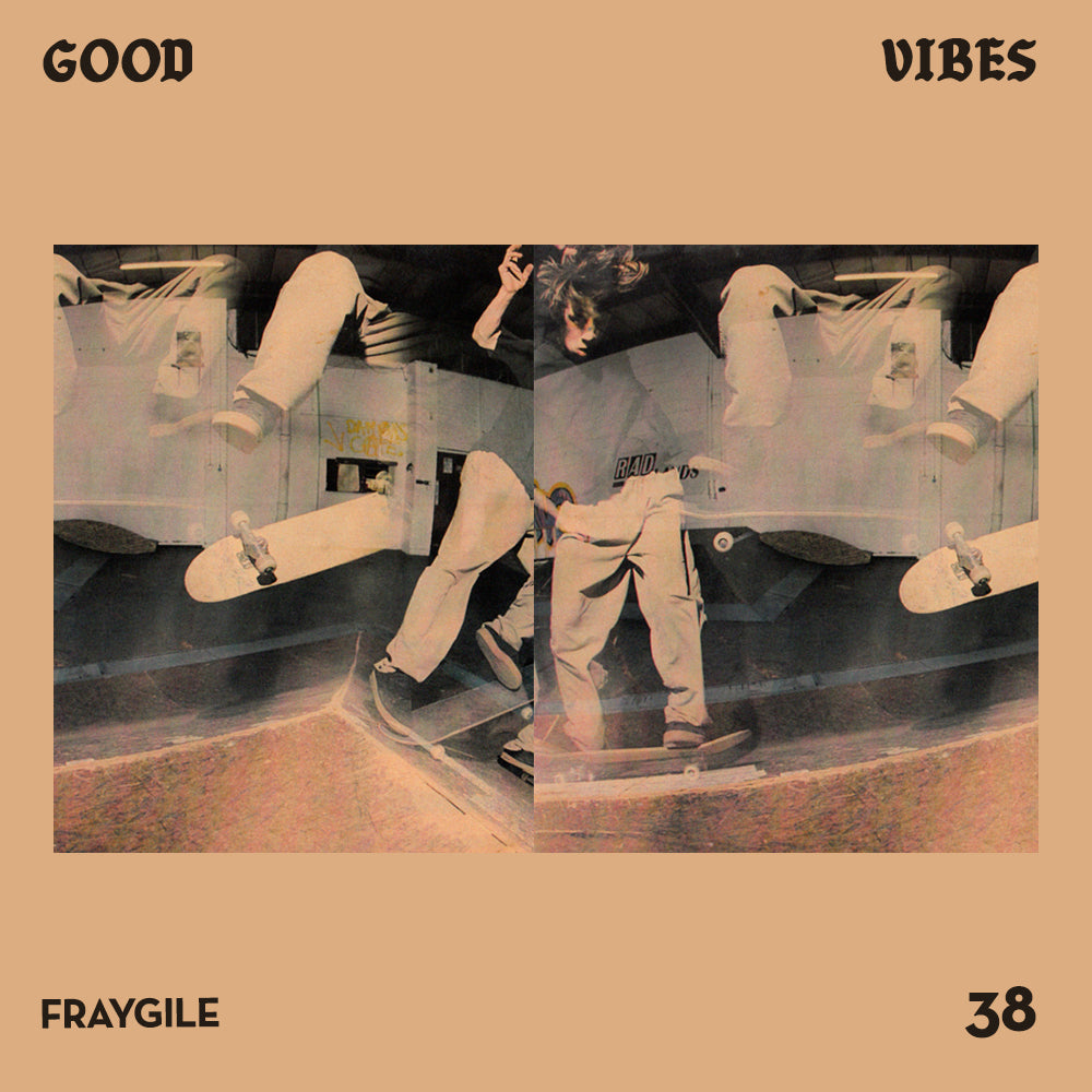 Good Vibes 38 - Mixed by Fray Gile