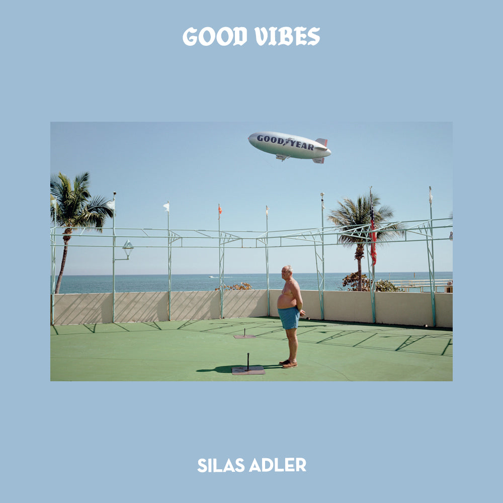 Good Vibes - Mixed by Silas Adler