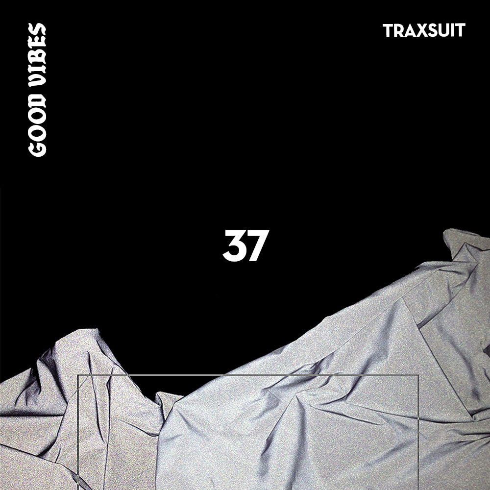 Good Vibes 37 - Mixed by Traxsuit