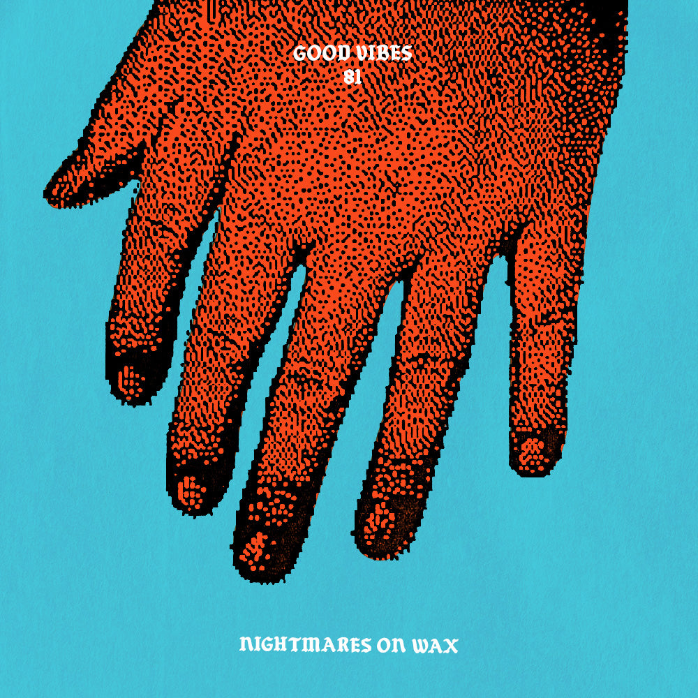 Good Vibes 81 - Mixed by Nightmares on Wax
