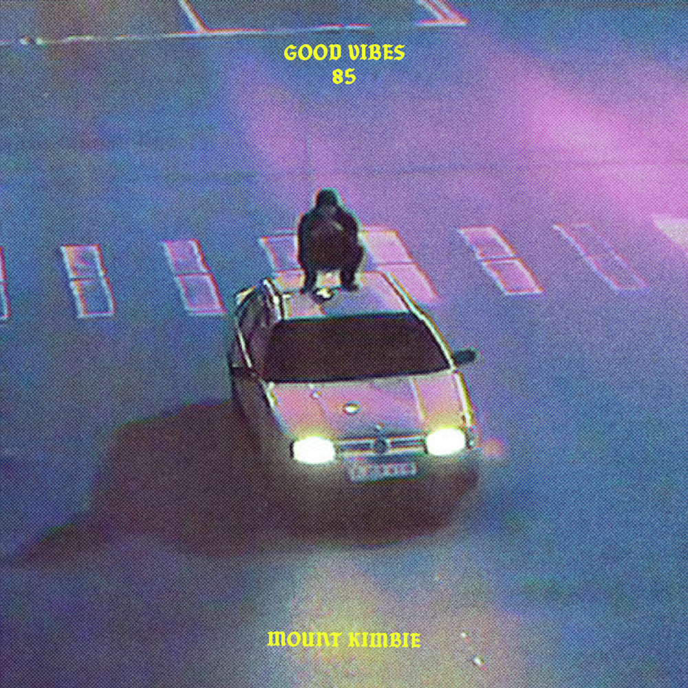 Good Vibes 85 - Mixed by Mount Kimbie