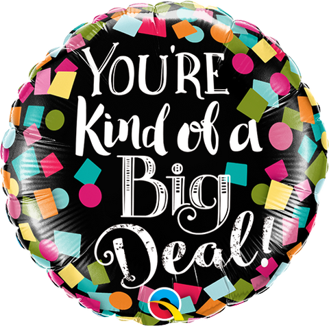"09"" Round Foil You're Kind of a Big Deal #73539 - Each (Unpkgd.)"