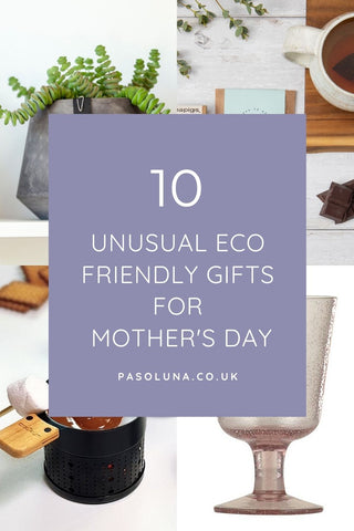 10 unusual eco friendly gift ideas for mother's day