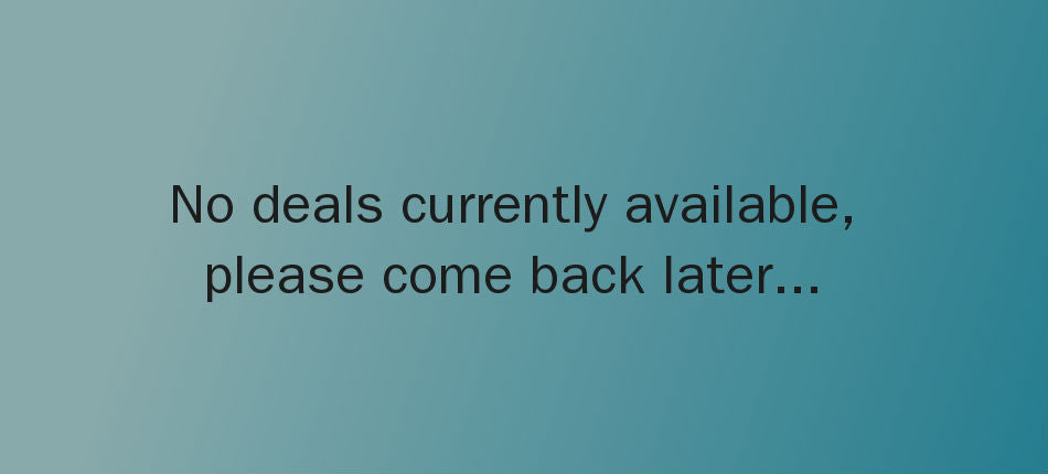 no deals currently available, please come back later