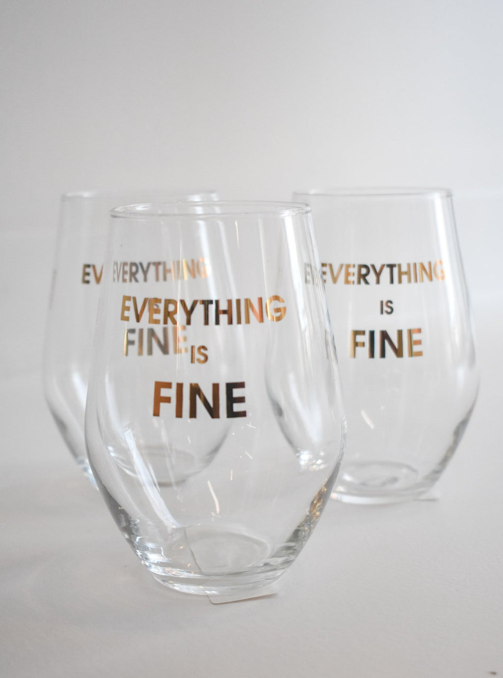 Everything is Fine Stemless Wine Glass