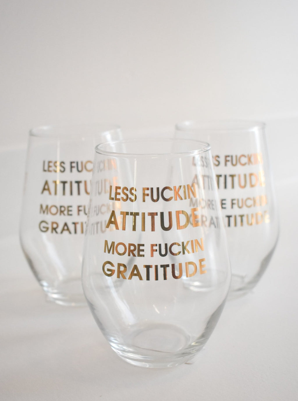 Less F*cking Attitude More F*cking Gratitude Wine Glass