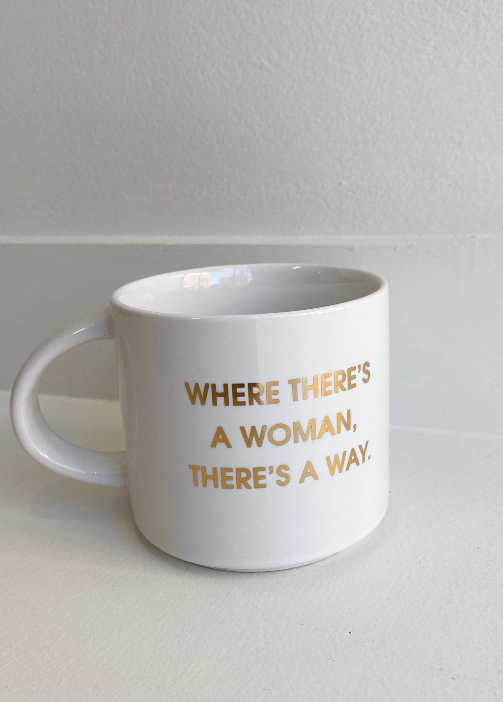 Where There's a Woman There's a Way Mug