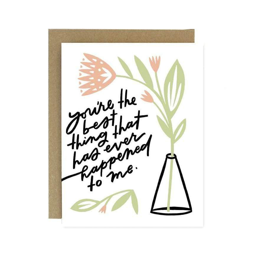 Best Thing That Ever Happened Greeting Card