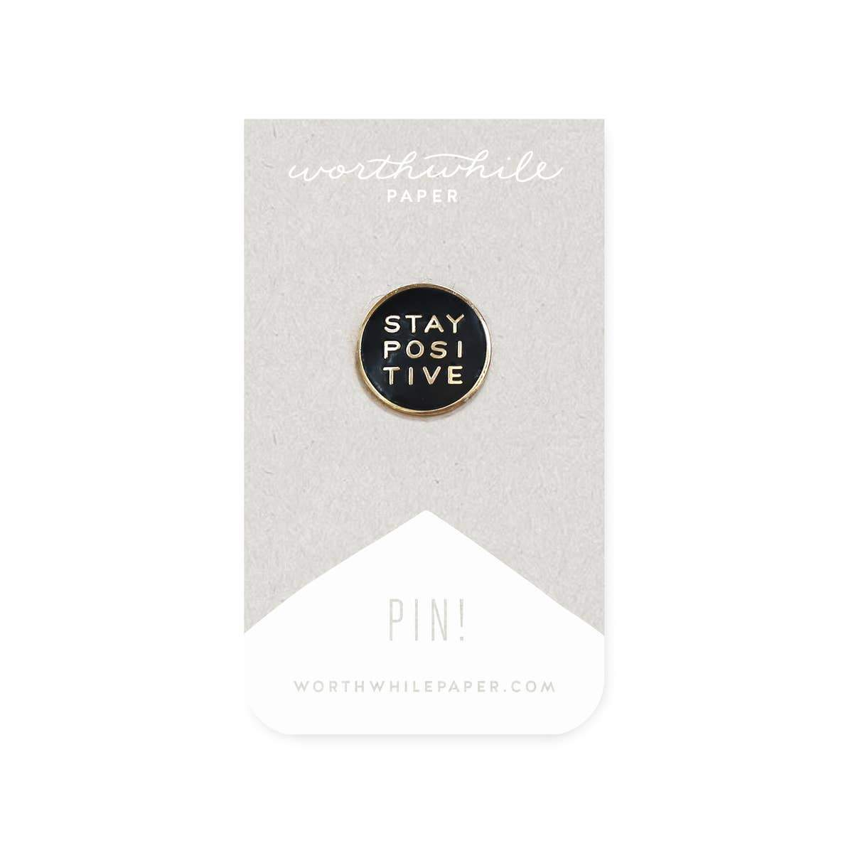 Stay Positive Enamel Pin - Worthwhile Paper -Freehand Market