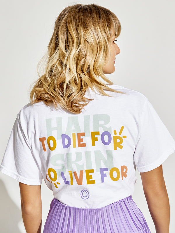 Hair to die for, Skin to live for Tee by Monat Gear