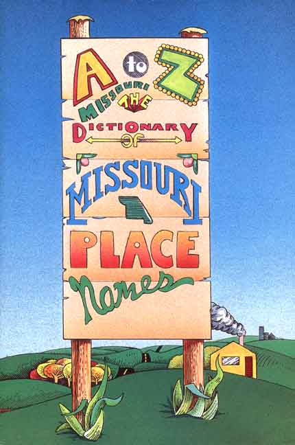 A to Z Missouri: The Dictionary of Missouri Place Names