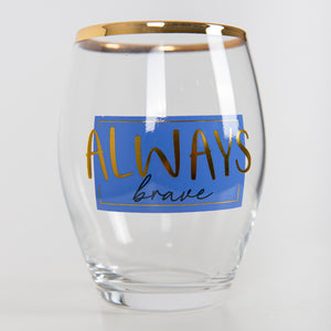 Always Brave Glass
