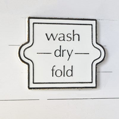 Laundry Wash Dry Fold Sign