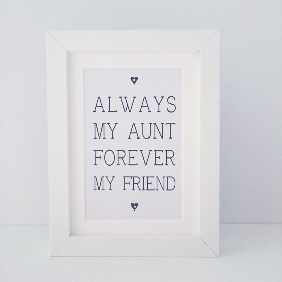 'Always my Aunt forever my friend' framed print