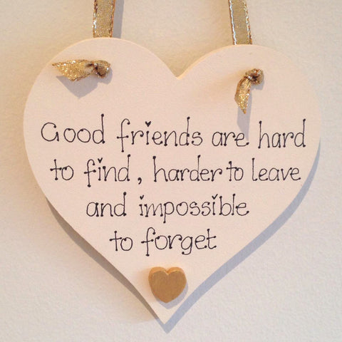 Good Friends Are Hard to Find Heart