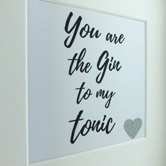 You are the gin to my tonic framed print | friendship saying | alcohol quote | glitter frame