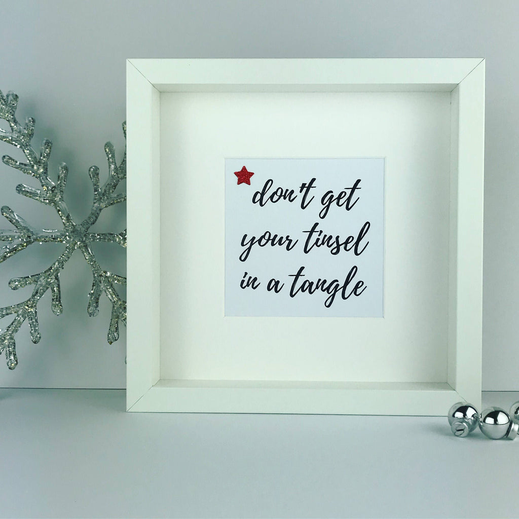 Don't get your tinsel in a tangle framed print | christmas saying | funny xmas quote | glitter frame gift
