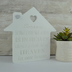 Engraved Heaven House/'Because Someone We Love is in Heaven There's a Little Bit of Heaven in our Home'/Lost loved one