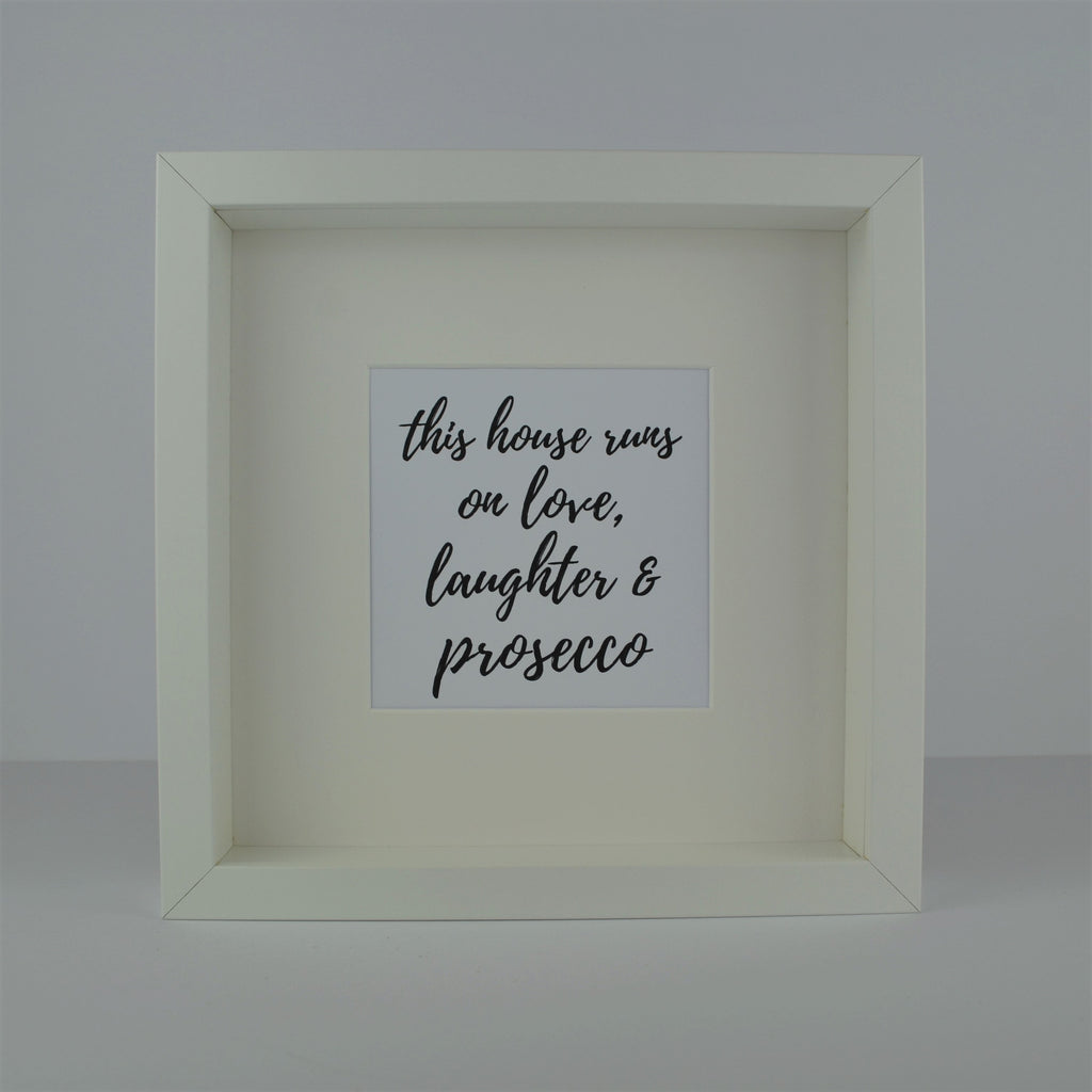 This house runs on love, laughter and prosecco frame | funny housewarming gift