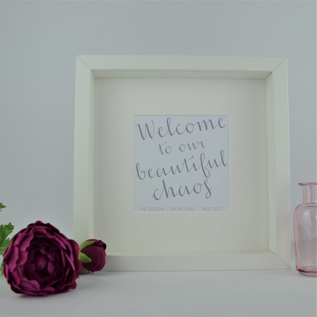 Welcome to our beautiful chaos personalised frame | New Home Gift | Personalised Housewarming Present