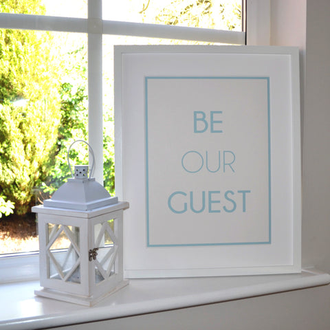Be our guest print | new home gift | gift for couple