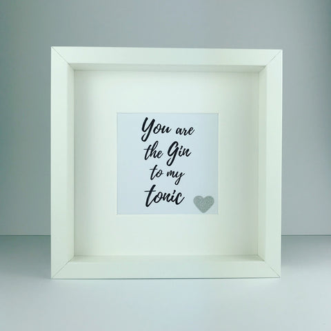 'You are the gin to my tonic' frame