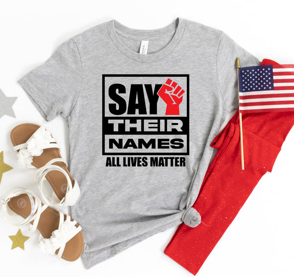 Sat their names - All lives matter Tshirt